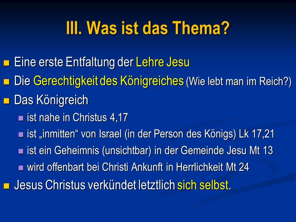 III. Was ist das Thema Eine erste Entfaltung der Lehre Jesu