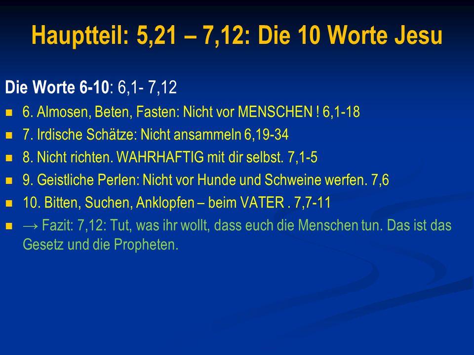 Hauptteil: 5,21 – 7,12: Die 10 Worte Jesu