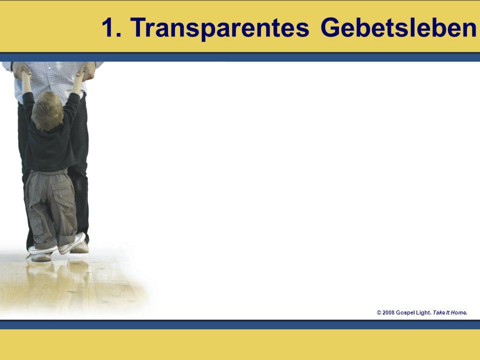 1. Transparentes Gebetsleben