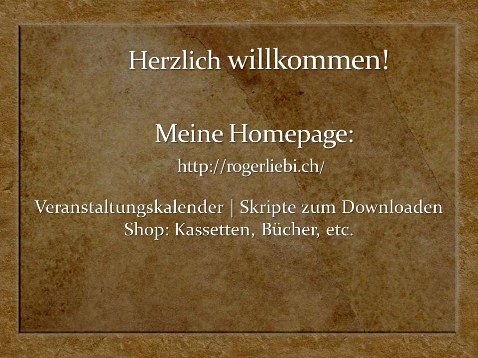 Herzlich willkommen! Meine Homepage: http://rogerliebi.ch/