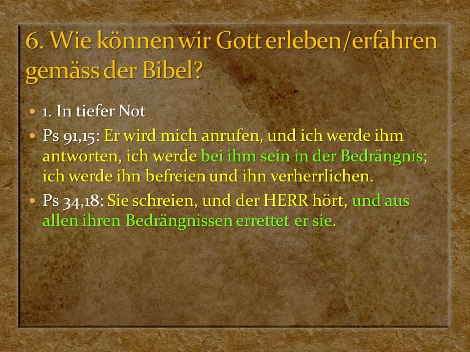 6. Wie können wir Gott erleben/erfahren gemäss der Bibel