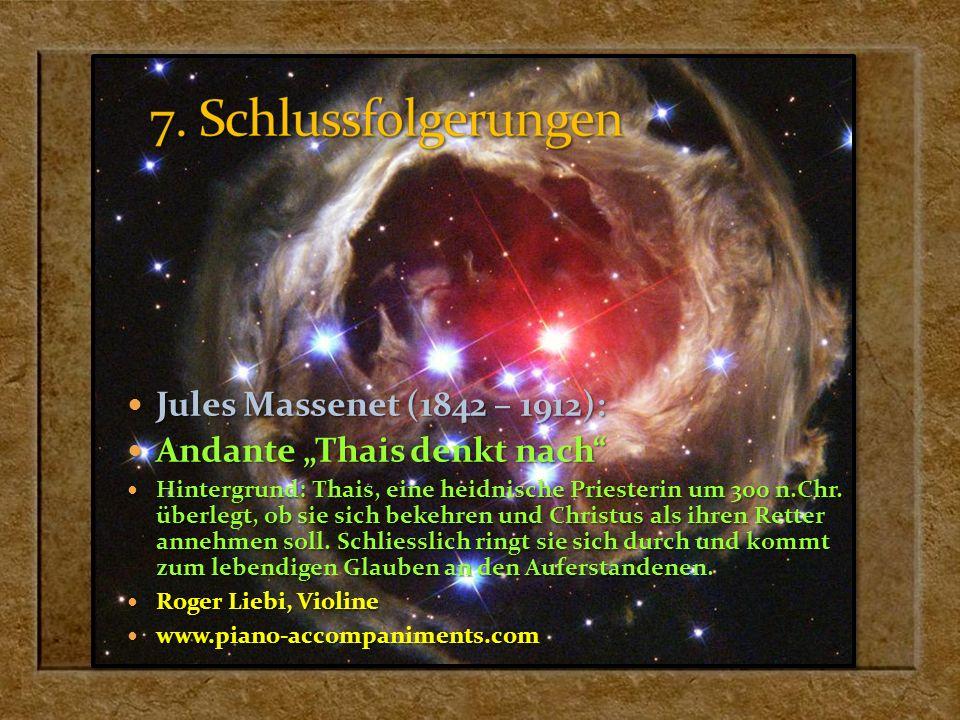 7. Schlussfolgerungen Jules Massenet (1842 – 1912):