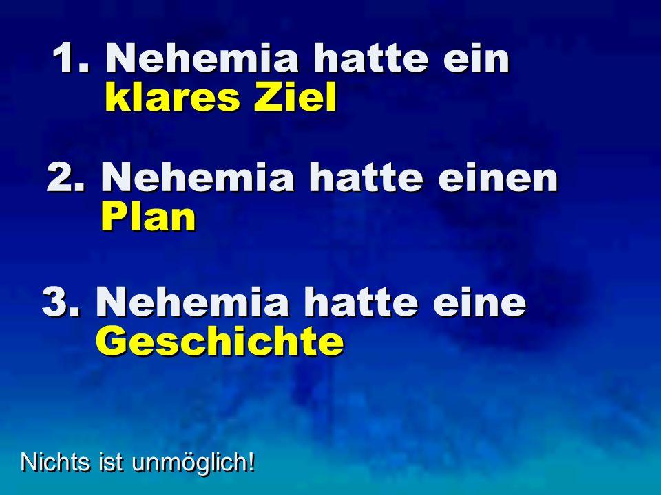 1. Nehemia hatte ein klares Ziel