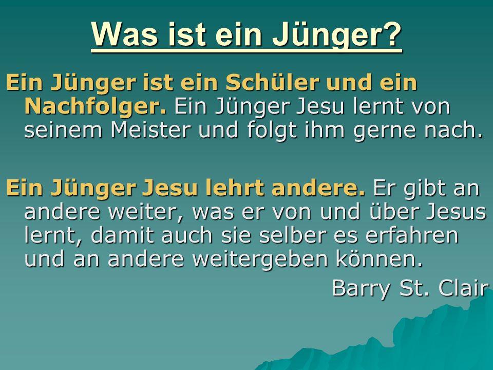 Was ist ein Jünger Ein Jünger ist ein Schüler und ein Nachfolger. Ein Jünger Jesu lernt von seinem Meister und folgt ihm gerne nach.