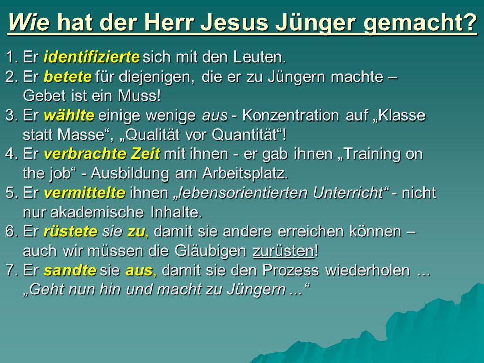 Wie hat der Herr Jesus Jünger gemacht