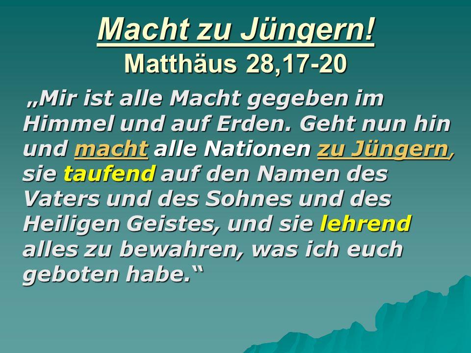 Macht zu Jüngern! Matthäus 28,17-20