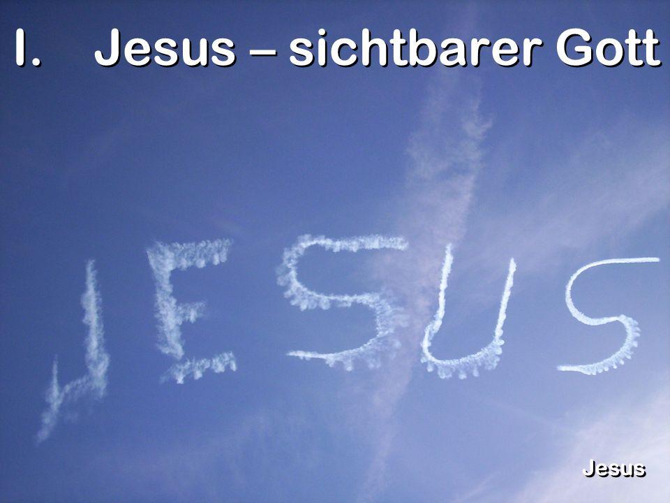 Jesus – sichtbarer Gott