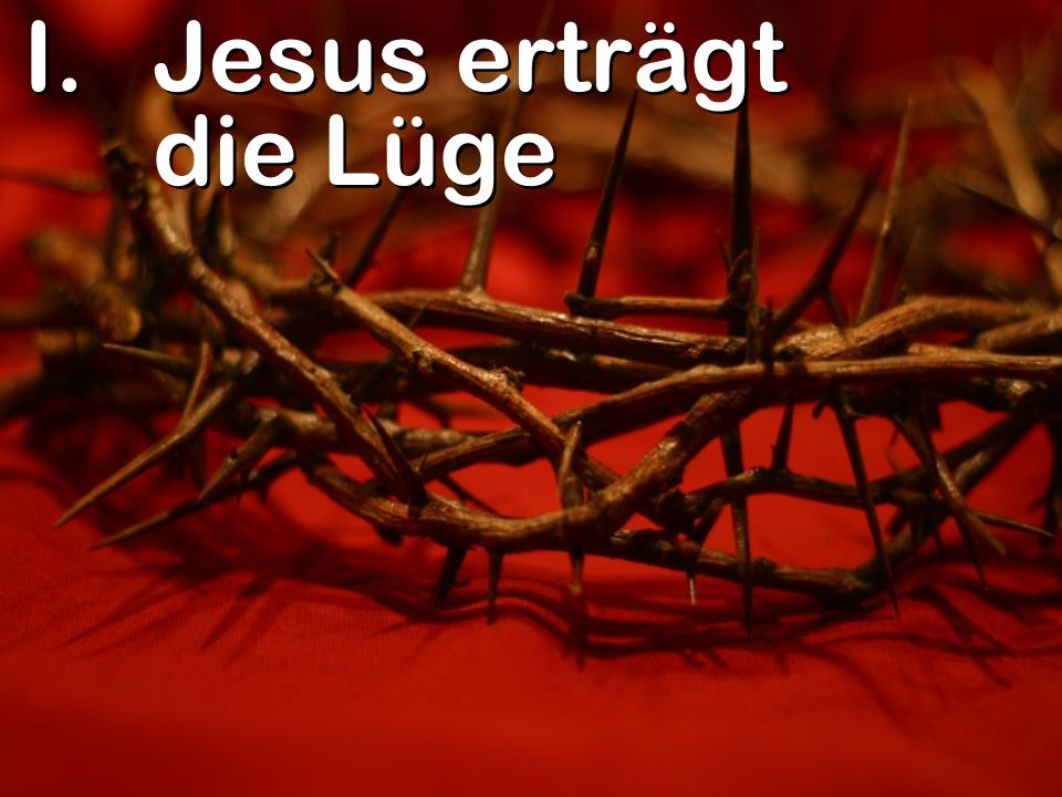 Jesus erträgt die Lüge
