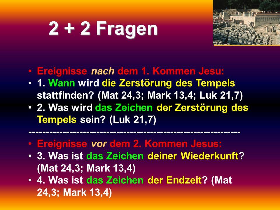 2 + 2 Fragen Ereignisse nach dem 1. Kommen Jesu: