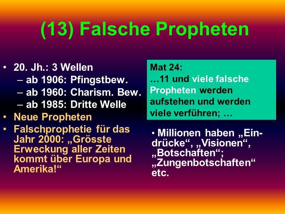 (13) Falsche Propheten 20. Jh.: 3 Wellen ab 1906: Pfingstbew.