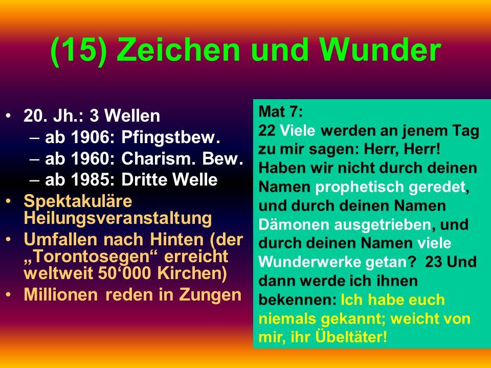 (15) Zeichen und Wunder 20. Jh.: 3 Wellen ab 1906: Pfingstbew.