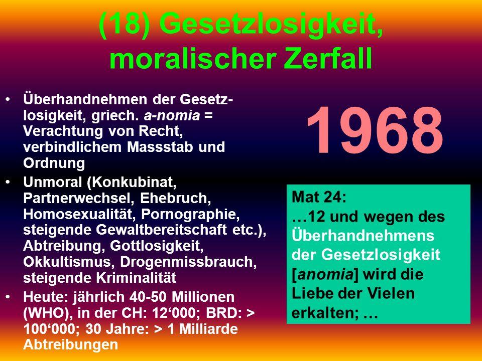 (18) Gesetzlosigkeit, moralischer Zerfall