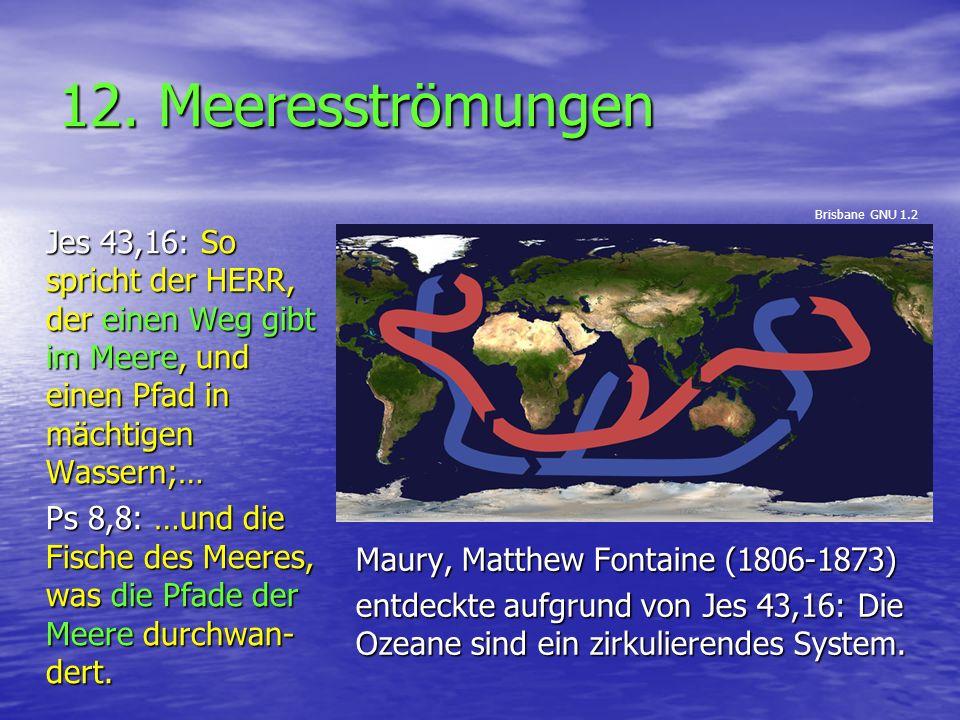 12. Meeresströmungen Brisbane GNU 1.2. Jes 43,16: So spricht der HERR, der einen Weg gibt im Meere, und einen Pfad in mächtigen Wassern;…
