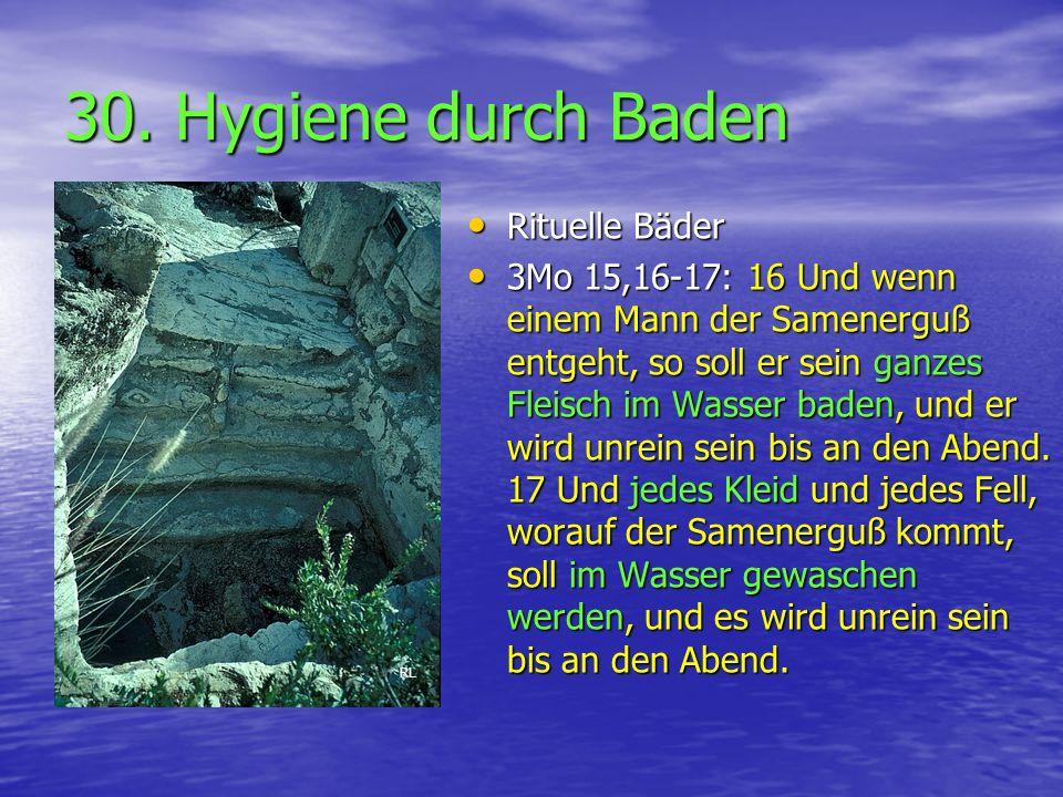 30. Hygiene durch Baden Rituelle Bäder