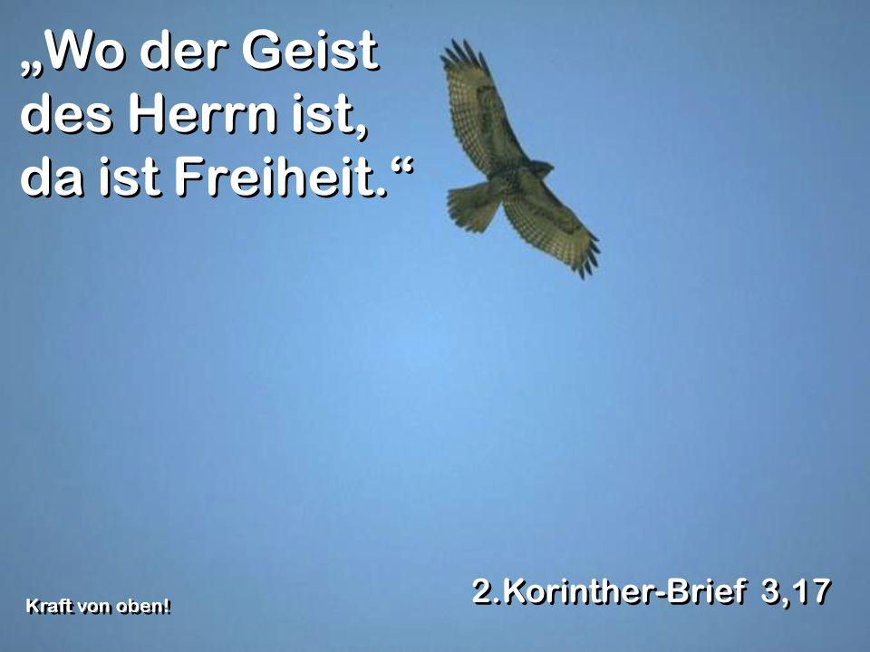 """""""Wo der Geist des Herrn ist, da ist Freiheit."""