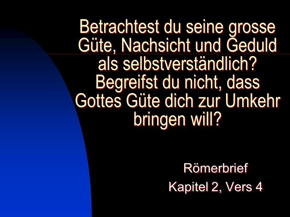 Römerbrief Kapitel 2, Vers 4