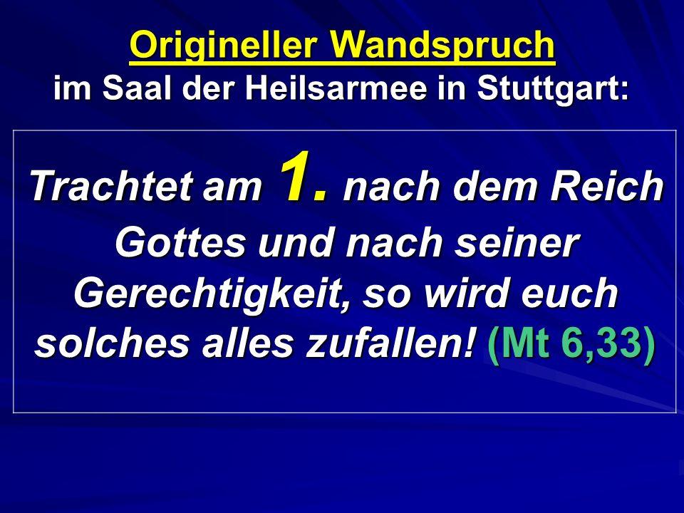 Origineller Wandspruch im Saal der Heilsarmee in Stuttgart: