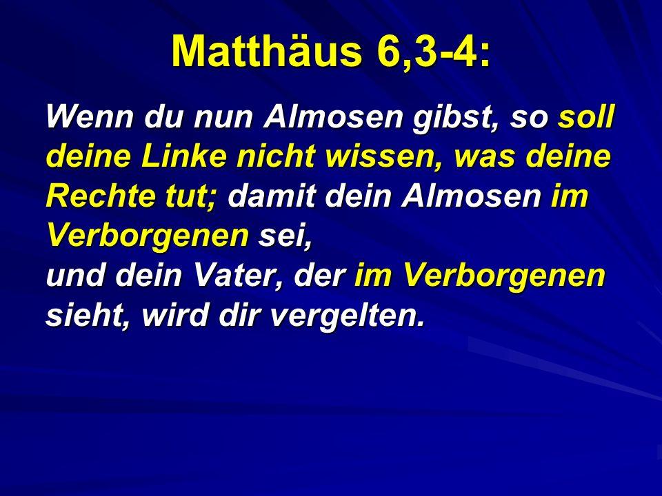 Matthäus 6,3-4: