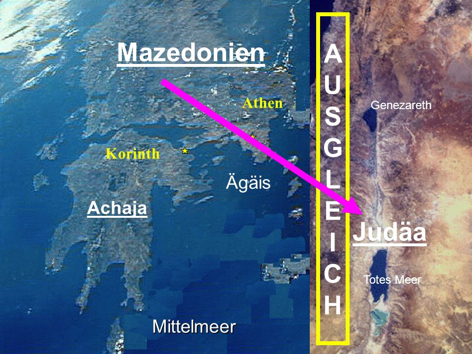 A Mazedonien U S G L E I C H Judäa Ägäis Achaja Mittelmeer Athen