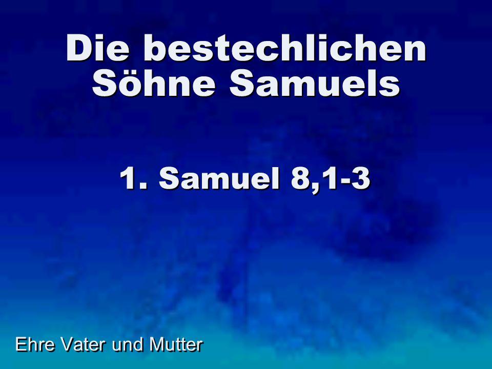 Die bestechlichen Söhne Samuels
