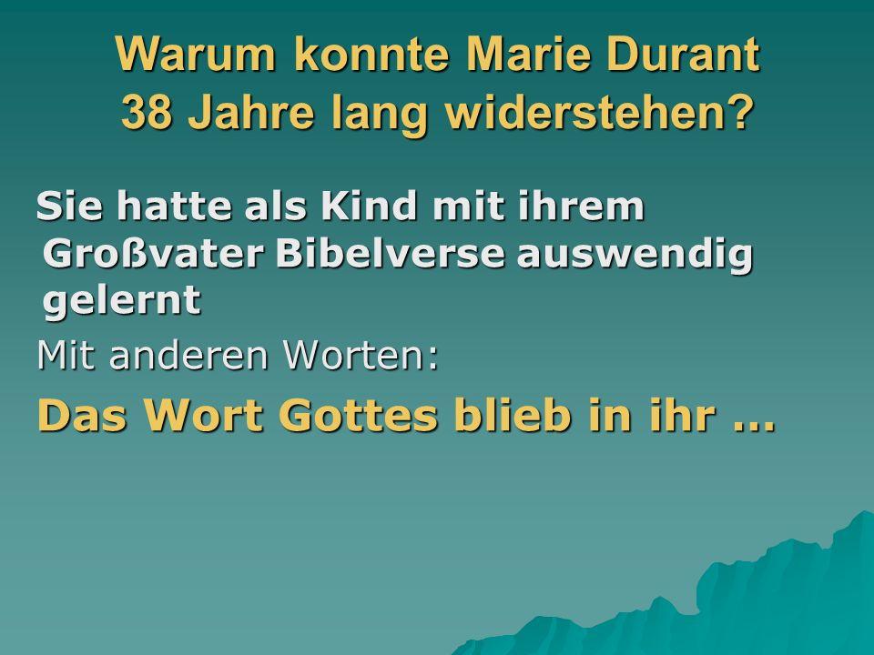 Warum konnte Marie Durant 38 Jahre lang widerstehen