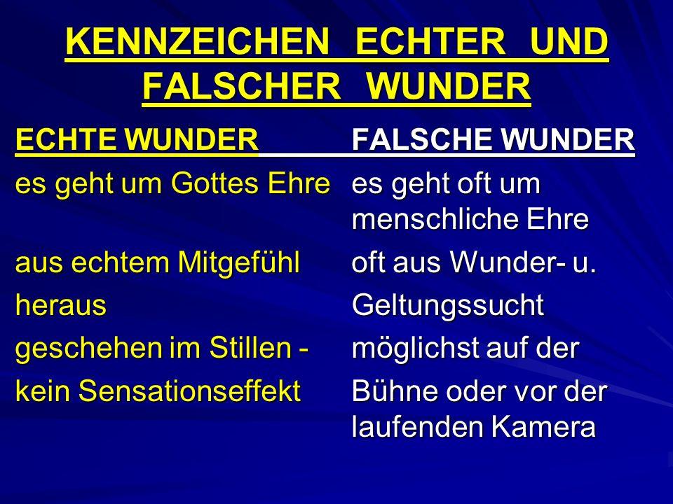 KENNZEICHEN ECHTER UND FALSCHER WUNDER