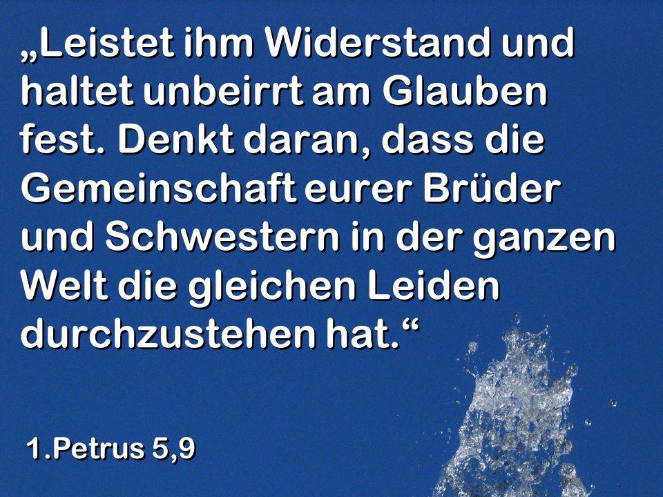 """""""Leistet ihm Widerstand und haltet unbeirrt am Glauben fest"""