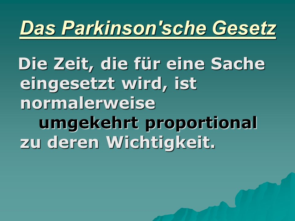 Das Parkinson sche Gesetz