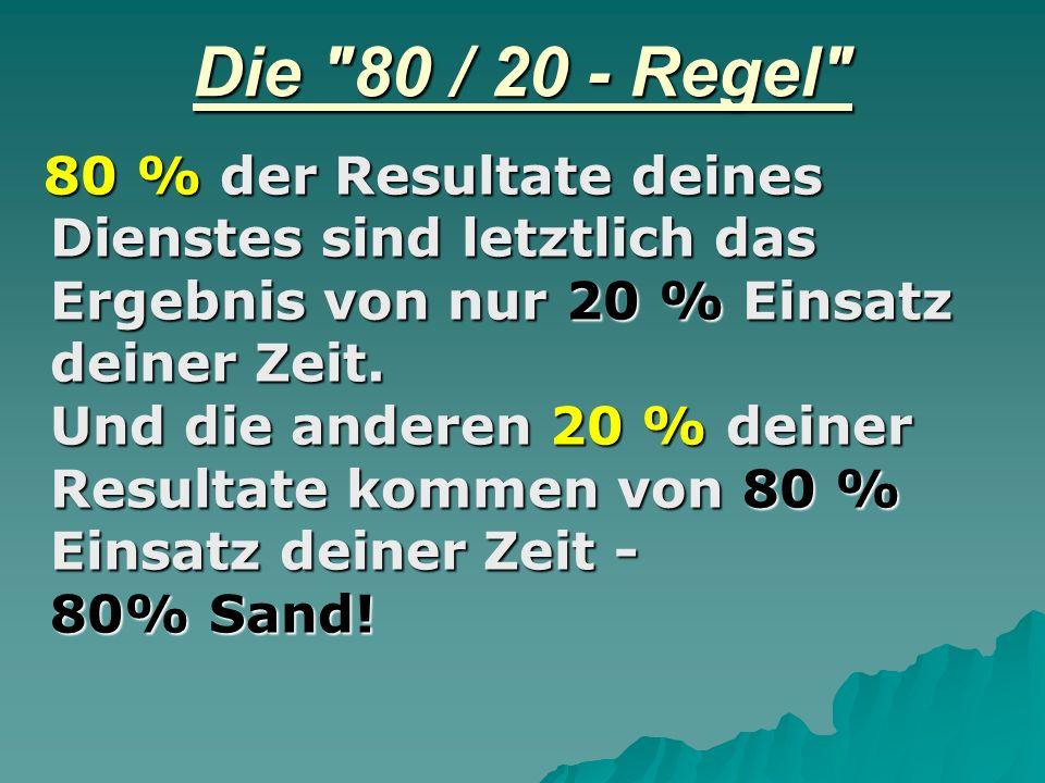 Die 80 / 20 - Regel