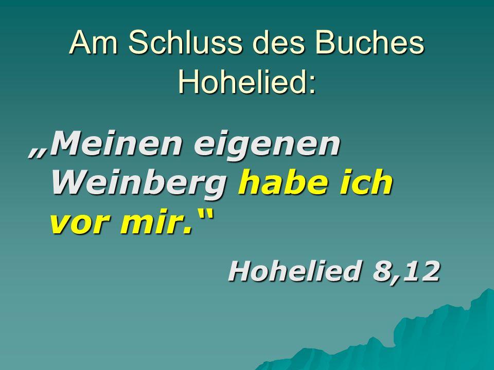 Am Schluss des Buches Hohelied: