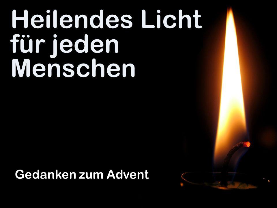 Heilendes Licht für jeden Menschen