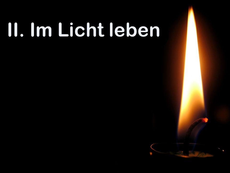 II. Im Licht leben