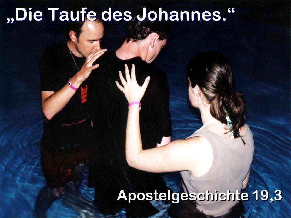 """""""Die Taufe des Johannes."""
