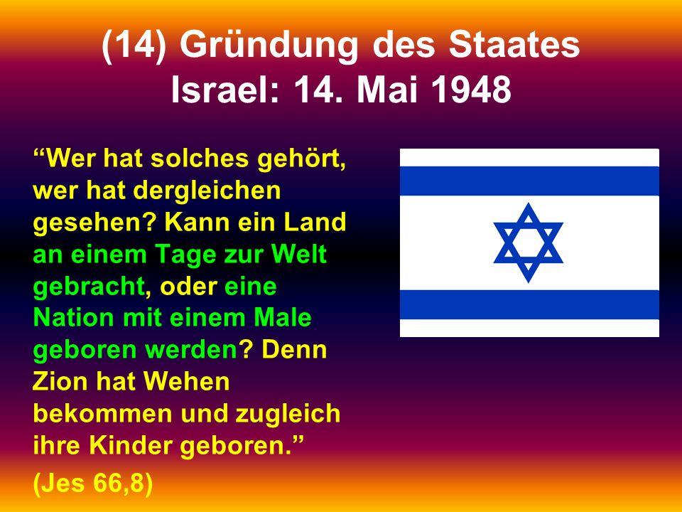 (14) Gründung des Staates Israel: 14. Mai 1948