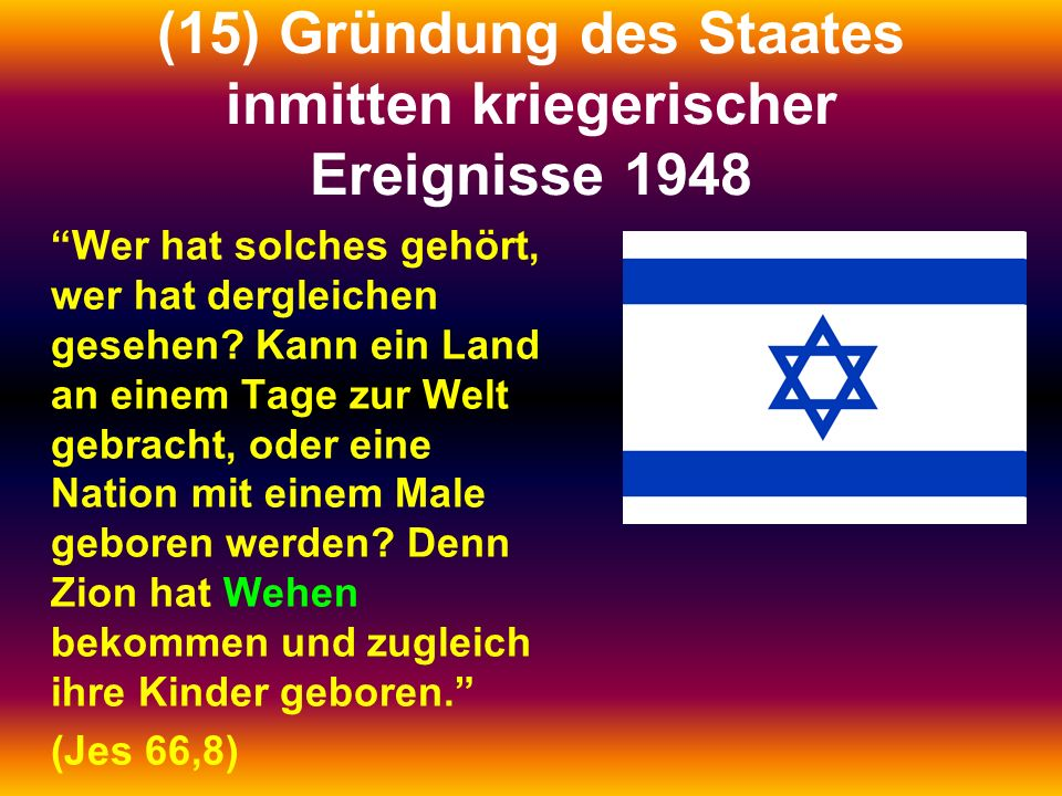 (15) Gründung des Staates inmitten kriegerischer Ereignisse 1948