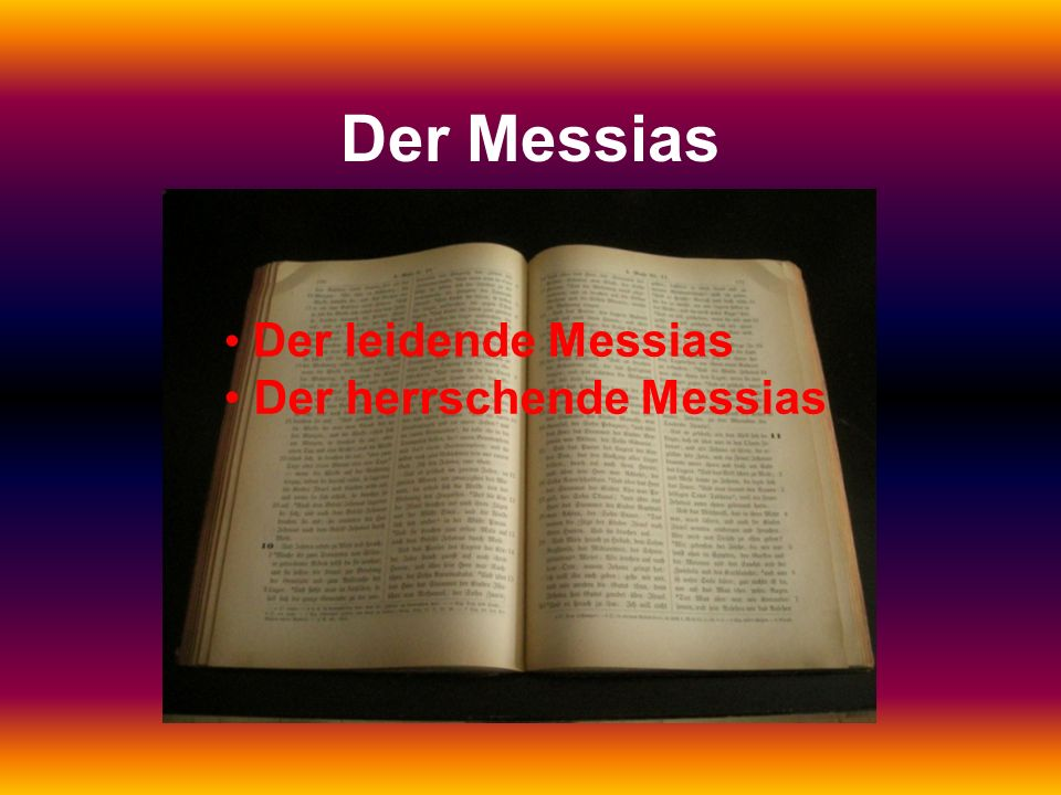 Der Messias Der leidende Messias Der herrschende Messias