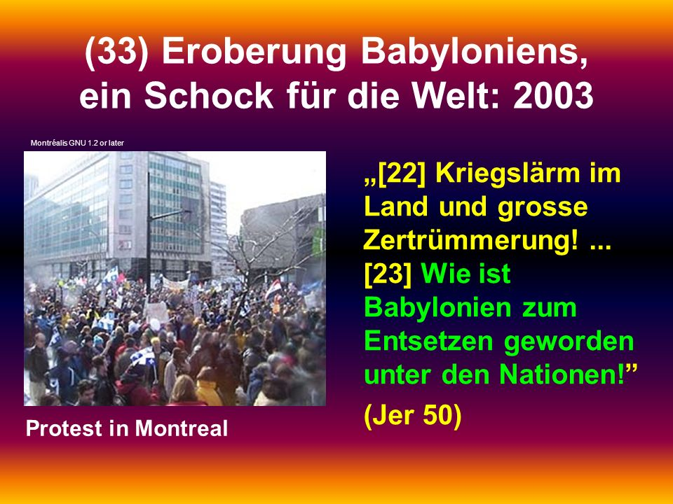 (33) Eroberung Babyloniens, ein Schock für die Welt: 2003