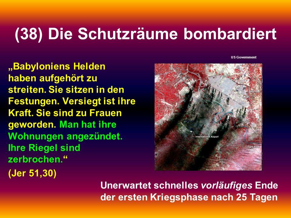(38) Die Schutzräume bombardiert