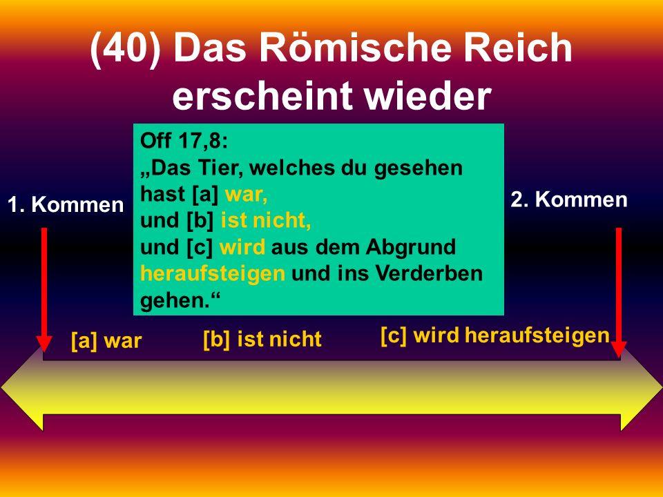 (40) Das Römische Reich erscheint wieder