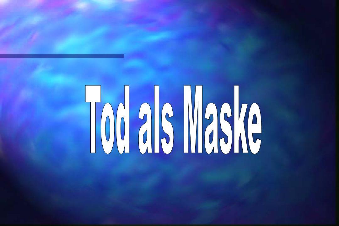 Tod als Maske