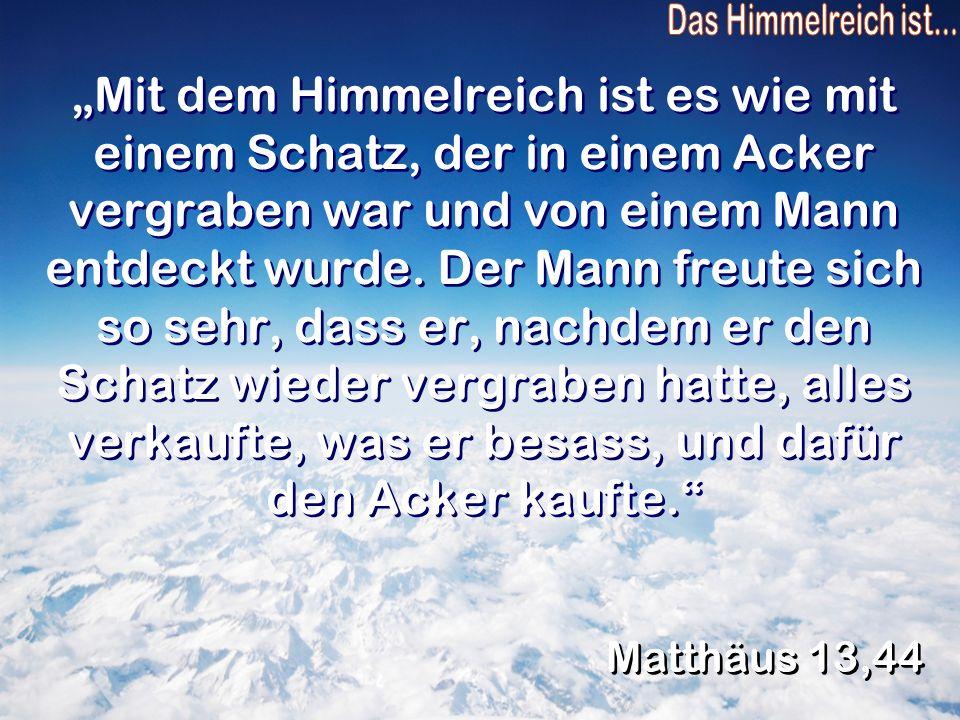 Das Himmelreich ist...