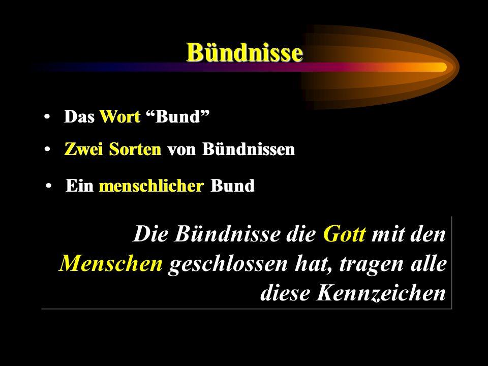 Bündnisse Das Wort Bund Zwei Sorten von Bündnissen. Ein menschlicher Bund.