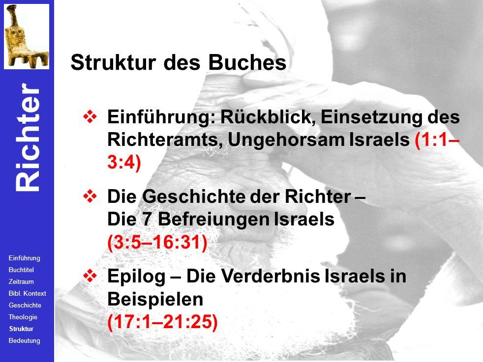 Struktur des Buches Einführung: Rückblick, Einsetzung des Richteramts, Ungehorsam Israels (1:1–3:4)