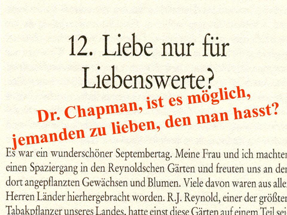 Dr. Chapman, ist es möglich, jemanden zu lieben, den man hasst