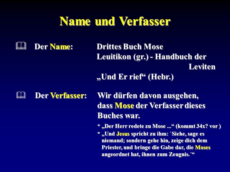 """Name und VerfasserDer Name: Drittes Buch Mose Leuitikon (gr.) - Handbuch der Leviten """"Und Er rief (Hebr.)"""