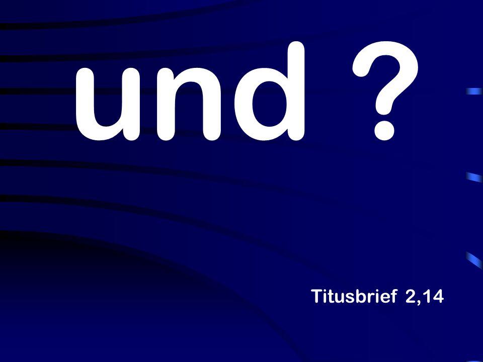 und Titusbrief 2,14