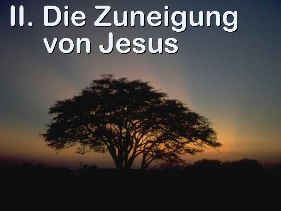 II. Die Zuneigung von Jesus