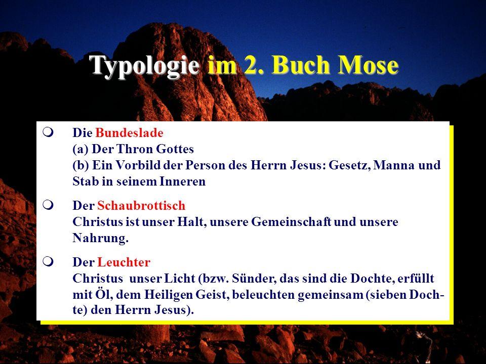 Typologie im 2. Buch Mose Die Bundeslade (a) Der Thron Gottes