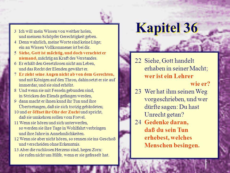 Kapitel 36 22 Siehe, Gott handelt erhaben in seiner Macht;