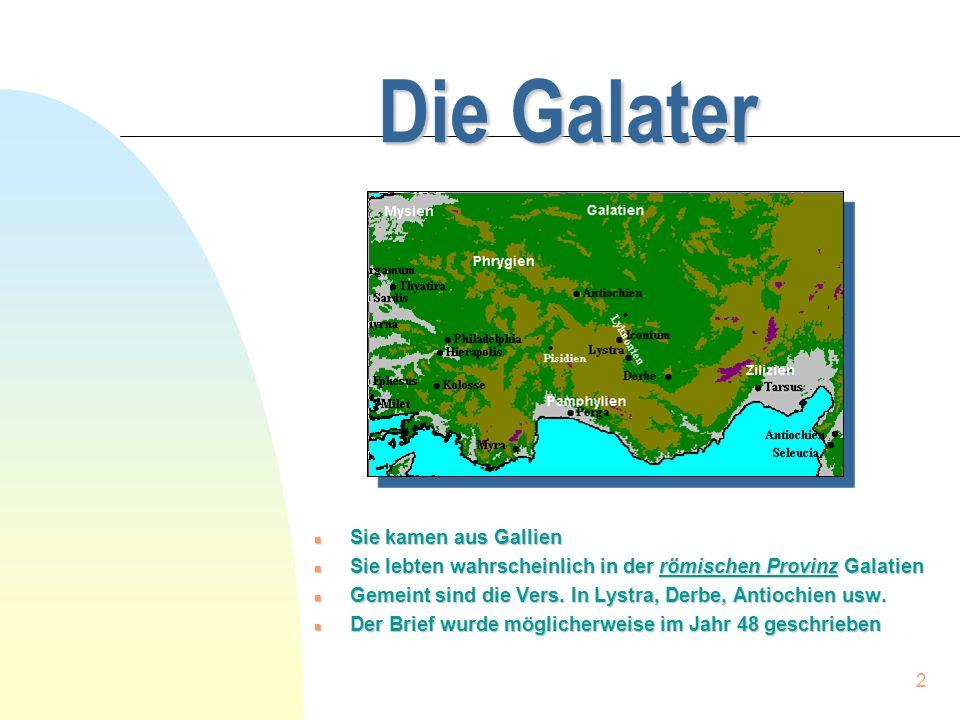 Die Galater Sie kamen aus Gallien